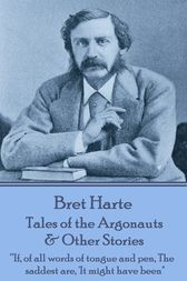 Tales of the Argonauts & Other Stories by Bret Harte