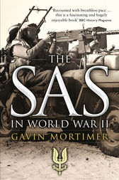 The SAS in World War II by Gavin Mortimer