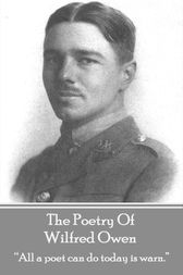 The Poetry Of Wilfred Owen by Wilfred Owen