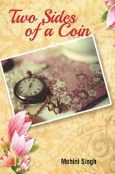 Two Sides of a Coin by Mohini Singh