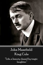 King Cole by John Masefield