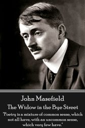 The Widow in the Bye Street by John Masefield