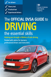 The Official DVSA Guide to Driving – the essential skills (8th edition) by DVSA The Driver and Vehicle Standards Agency