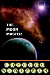 The Moon Master by Charles Diffin