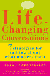 Life-Changing Conversations: 7 Strategies to Help You Talk About What Matters Most by Sarah Rozenthuler Author