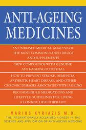 Anti-Ageing Medicines: The Facts, What Works and What Doesn't by Dr. Marios Kyriazis Author