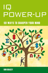 IQ Power Up - 101 Ways to Improve Your Intelligence by Ron Bracey Author