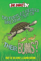 Do Turtles Really Breathe Out of Their Bums? by Noel Botham
