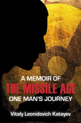 Memoir of the Missile Age by Vitaly Leonidovich Katayev