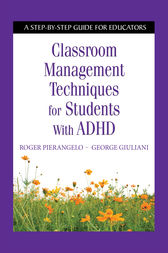 Classroom Management Techniques for Students with ADHD by Roger Pierangelo