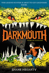 Darkmouth #2: Worlds Explode by Shane Hegarty