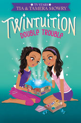 Twintuition: Double Trouble by Tia Mowry