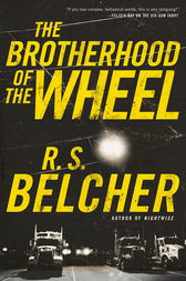 The Brotherhood of the Wheel by R. S. Belcher