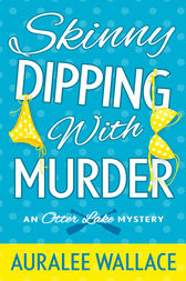 Skinny Dipping with Murder by Auralee Wallace