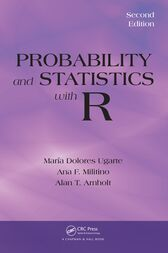 Probability and Statistics with R, Second Edition by Maria Dolores Ugarte