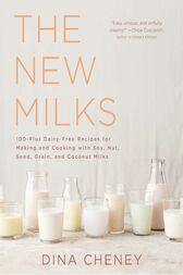 The New Milks by Dina Cheney
