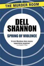Spring of Violence by Dell Shannon
