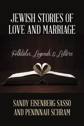 Jewish Stories of Love and Marriage by Sandy Eisenberg Sasso