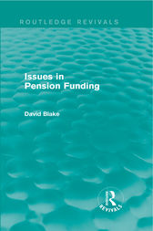 Issues in Pension Funding (Routledge Revivals) by David Blake