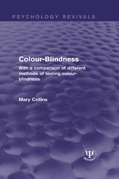 Colour-Blindness: With a Comparison of Different Methods of Testing Colour-Blindness