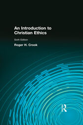 An Introduction to Christian Ethics (2-downloads) by Roger H Crooks