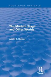 The Modern Stage and Other Worlds (Routledge Revivals) by Austin E. Quigley
