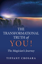 The Transformational Truth of YOU! by Tiffany Crosara