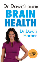 Dr Dawn's Guide to Brain Health by Dawn Harper