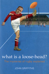 What is a Loose-head? by John Griffiths
