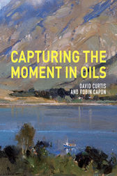 Capturing the Moment in Oils by David Curtis
