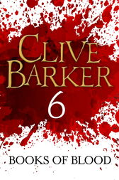 Books of Blood Volume 6 by Clive Barker