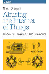 Abusing the Internet of Things by Nitesh Dhanjani