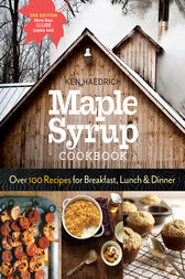 Maple Syrup Cookbook, 3rd Edition by Ken Haedrich