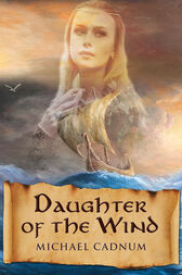 Daughter of the Wind by Michael Cadnum