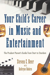 Your Child's Career in Music and Entertainment by Steven C. Beer