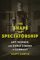 The Shape of Spectatorship by Scott Curtis