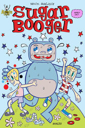 Sugar Booger #1 by Kevin Scalzo