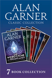 Alan Garner Classic Collection (7 Books) - Weirdstone of Brisingamen, The Moon of Gomrath, The Owl Service, Elidor, Red Shift, Lad of the Gad, A Bag of Moonshine) by Alan Garner