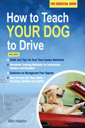 How to Teach Your Dog to Drive by Mike Haskins