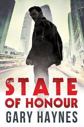 State Of Honour (Tom Dupree, Book 1) by Gary Haynes