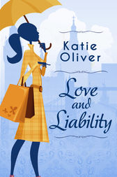 Love And Liability by Katie Oliver