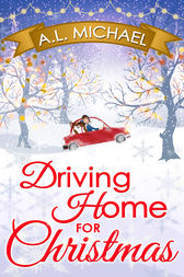 Driving Home For Christmas by A. L. Michael