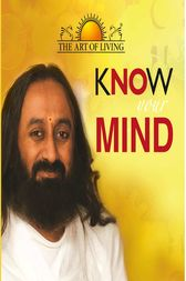 Know Your Mind (The Art of Living) by SRI SRI PUBLICATIONS