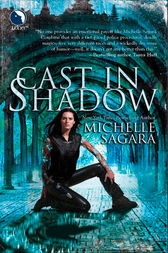 Cast In Shadow (The Chronicles of Elantra, Book 1) by Michelle Sagara