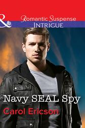 Navy Seal Spy (Mills & Boon Intrigue) (Brothers in Arms: Retribution, Book 3) by Carol Ericson
