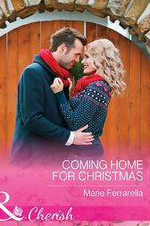 Coming Home For Christmas (Mills & Boon Cherish) (Matchmaking Mamas, Book 19) by Marie Ferrarella