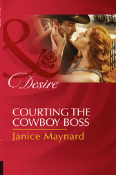 Courting The Cowboy Boss (Mills & Boon Desire) (Texas Cattleman's Club: Lies and Lullabies, Book 1) by Janice Maynard