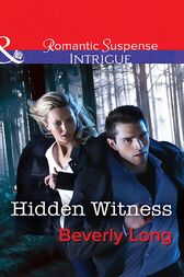 Hidden Witness (Mills & Boon Intrigue) (Return to Ravesville, Book 1) by Beverly Long