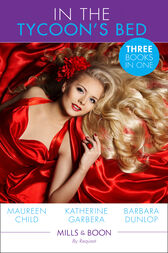 In The Tycoon's Bed: One Night, Two Heirs (The Millionaire's Club, Book 1) / The Rebel Tycoon Returns (The Millionaire's Club, Book 2) / An After-Hours Affair (The Millionaire's Club, Book 3) (Mills & Boon By Request) by Maureen Child
