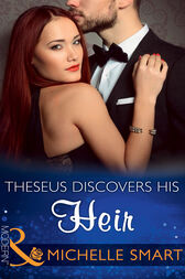 Theseus Discovers His Heir (Mills & Boon Modern) (The Kalliakis Crown, Book 2) by Michelle Smart